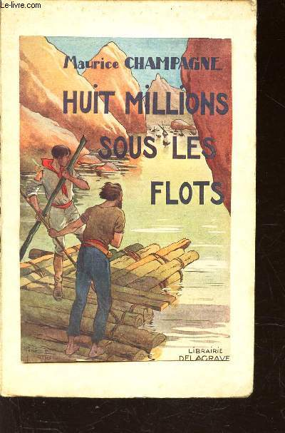 HUIT MILLIONS SOUS LES FLOTS - SUIVI DE