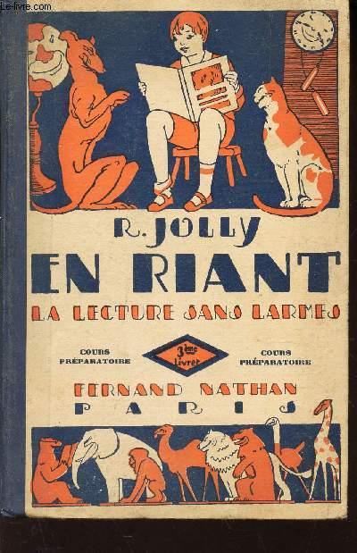 EN RIANT - LA LECTURE SANS LARMES / COURS PREPARATOIRE - 3eme LIVRET.