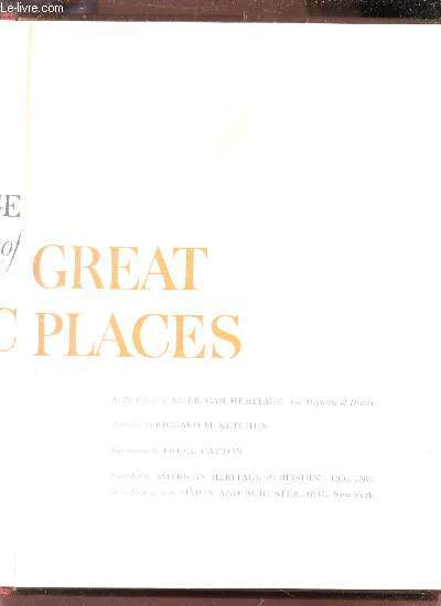 THE AMERICAN HERITAGE BOOK OF GREAT HISTORIC PLACES.