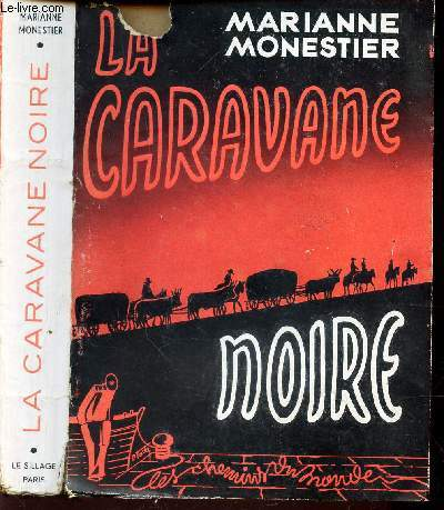 LA CARAVANNE NOIRE - (DU LESSOUTO AU ZAMBEZE).