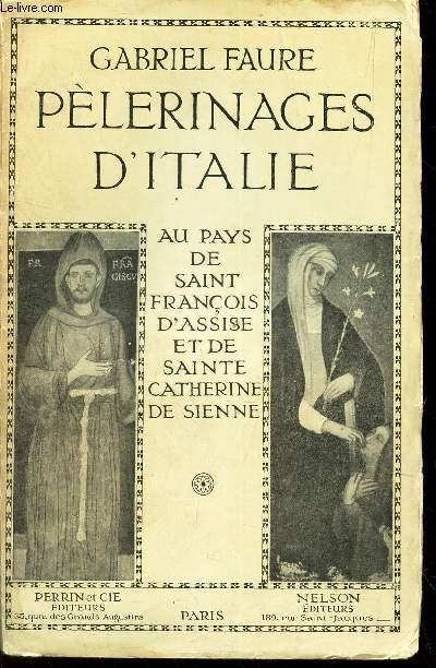 PELERINAGES D'ITALIE - Au pyas de Saint Francois d'Assise et de Sainte Catherine de Sienne.