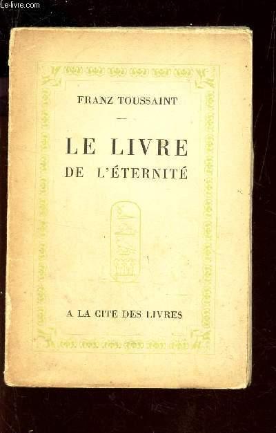 LE LIVRE DE L'ETERNITE / 9eme EDITION.