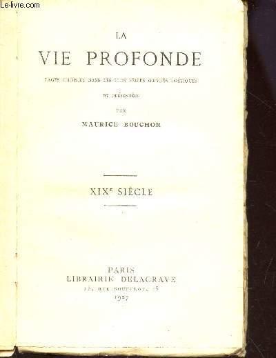 LA VIE PROFONDE - XIXe SIECLE - PAGES CHOISIES DANS LES PLUS BELLES OEUVRES POETIQUES ET PRESENTEES PAR MAURICE BOUCHOR.