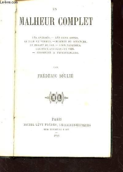 UN MALHEUR COMPLET - Les averses - Les deux roses -La tour de Verdun - Miseres du dimanches - En projet de loi - Leon Barburrus - Les deux aveugles de 1525 - Christine  a Fontainebleau.