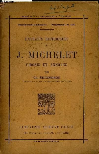 EXTRAIT HISTORIQUES DE J.MICHELET CHOISIS ET ANNOTES / ENSEIGNEMENTS SECONDAIRE - PROGRAMME DE 1902