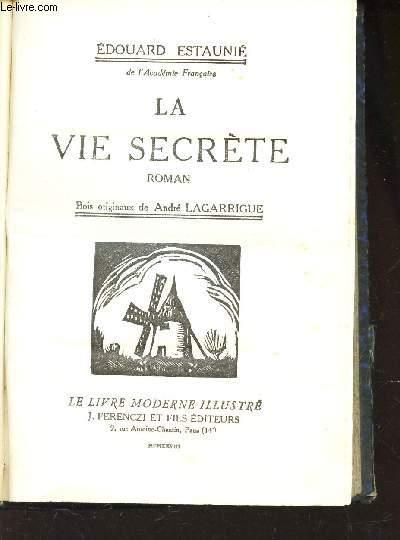 LA VIE SECRETE/BOIS ORIGINAU XDE ANDRE LAGARRIGUE