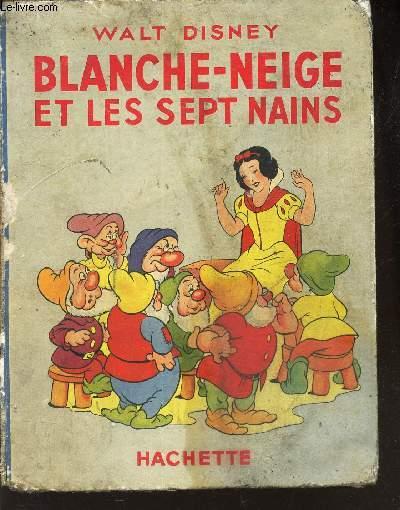 BLANCHE-NEIGE ET LES SEPT NAINS / D'après le conte de GRIMM