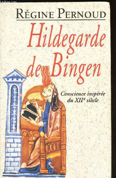 HILDEGARDE DE BINGEN / CONSIENCE INSPIREE DU XII SIECLE