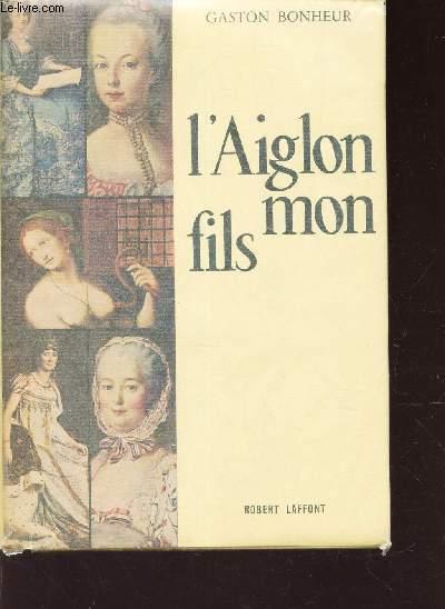 L'AIGLON MON FILS