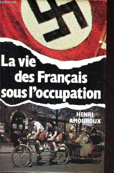 LA VIE DES FRANCAIS SOUS L'OCCUPATION