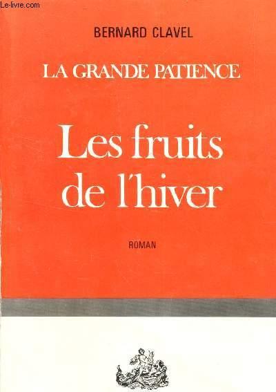 LA GRANDE PATIENCE / LES FRUITS DE L'HIVER