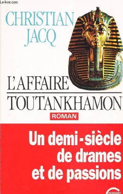 L'AFFAIRE TOUTANKHAMON / UN DEMI-SIECLE DE DRAMES ET DE PASSIONS