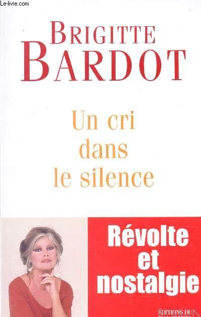 UN CRI DANS LE SILENCE / REVOLTE ET NOSTALGIE