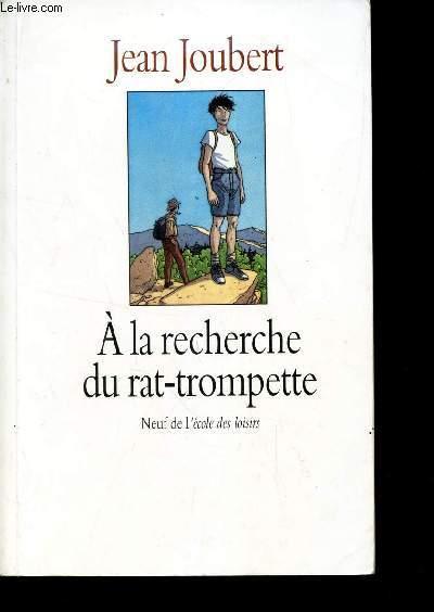 A LA RECHERCHE DU RAT-TROMPETTE