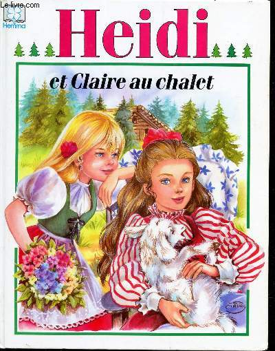 HEIDI ET CLAIRE AU CHALET / COLLECTION : HEMMA
