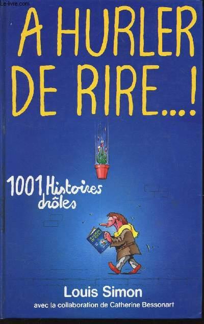 A HURLER DE RIRE!... 1001 HISTOIRES DROLES
