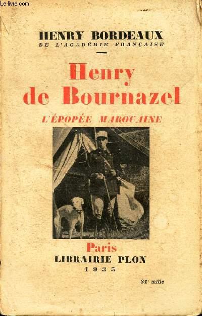 HENRY DE BOURNAZEL / L'EPOPEE MAROCAINE