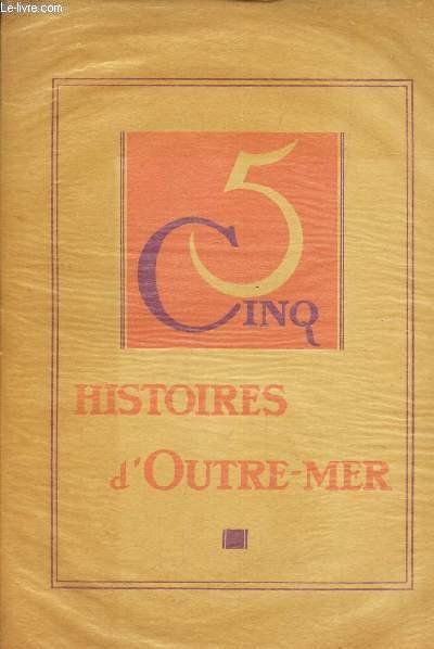 5 CINQ HISTOIRES D'OUTRE-MER