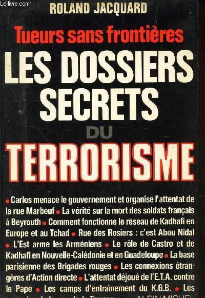 LES DOSSIERS SECRETS DU TERRORISME - TUEURS SANS FRONTIERES