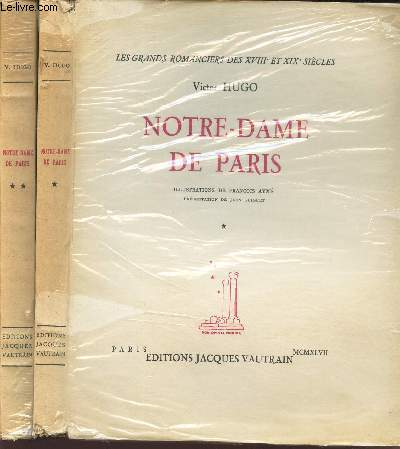 NOTRE-DAME DE PARIS / TOME I + TOME II