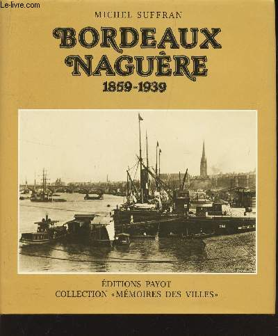 BORDEAUX NAGUERE 1859-1939