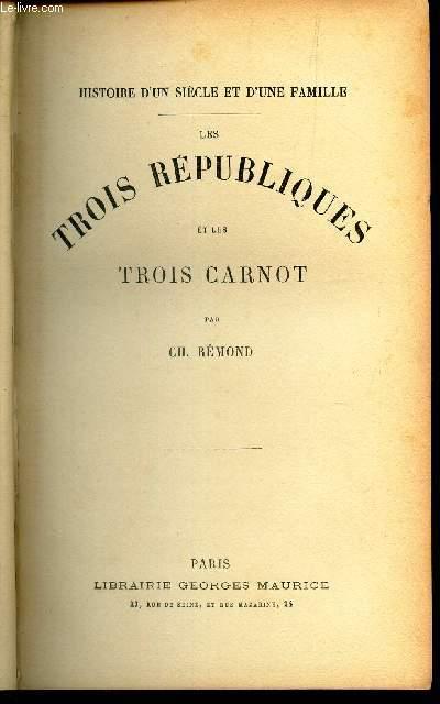 LES TROIS REPUBLIQUES ET LES TROIS CARNOT