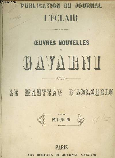 PUBLICATIONS DU JOURNAL L'ECLAIR- OEUVRES NOUVELLES DE GAVARNI LE MANATEAU D'ARLEQUIN