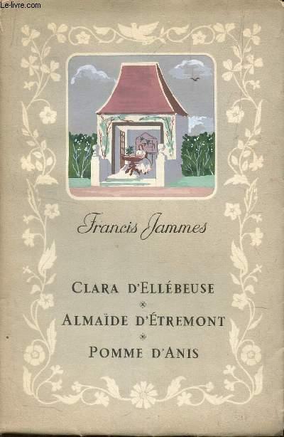 CLARA D'ELLEBEUSE - ALMAIDE D'ETREMONT - POMME D'ANIS