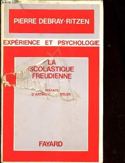 LA SCOLASTIQUE FREUDIENNE  / EXPERIENCE ET PSYCHOLOGIE