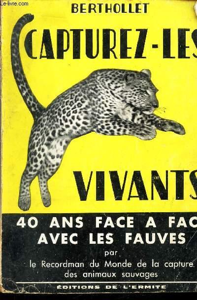 CAPTUREZ-LES VIVANTS - 40 ANS FACE A FACE AVEC LES FAUCES -