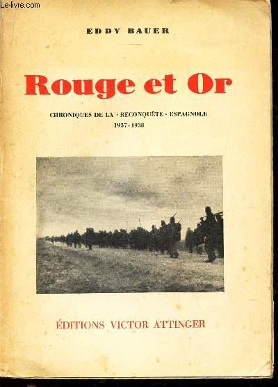 ROUGE ET OR - CHRONIQUES DE LA RECONQUETE ESPAGNOLE - 1937-1938.