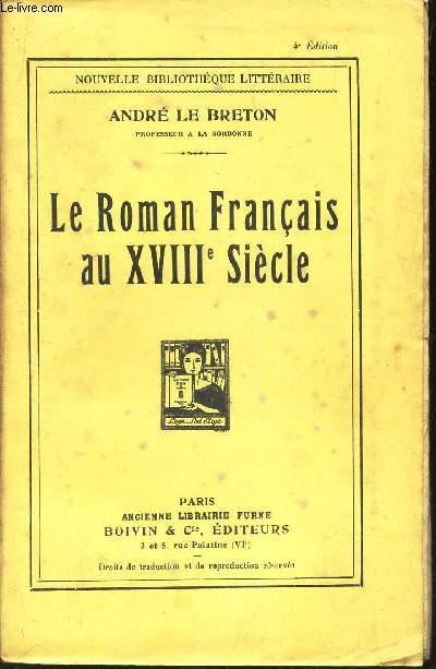 LE ROMAN FRANCAIS AU XVIIIe SIECLE / NOUVELLE BIBLIOTHEQUE LITTERAIRE / 4e EDITION.