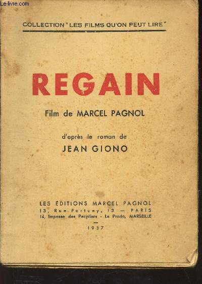 REGAIN - FILM DE MARCEL PAGNOL - D'APRES LE ROMAN DE JEAN GIONO / COLLECTION