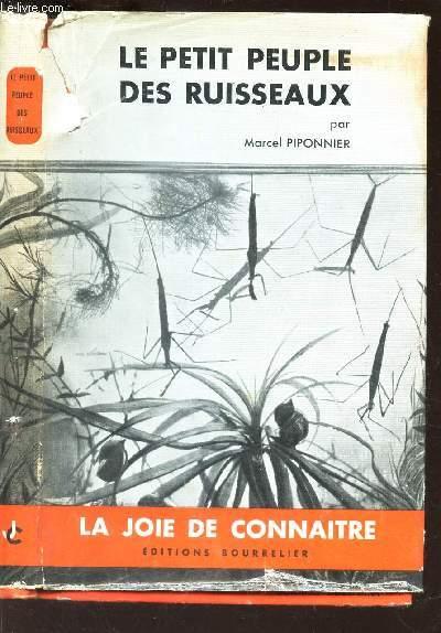 LE PETIT PEUPLE DES RUISSEAUX / COLLECTION DE LA JOIE DE CONNAITRE.