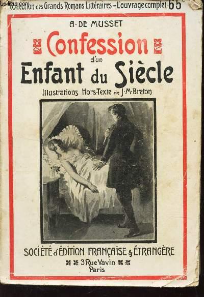 CONFESSION D'UN ENFANT DU SIECLE / COLLECTION DES GRANDS ROMANCIERS LITTERAIRES -