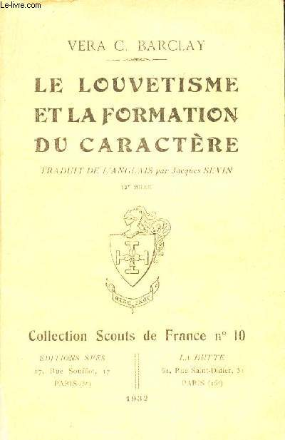 LE LOUVETISME ET LA FORMATION DU CARACTERE / COLLECTION SCOUTS DE FRANCE N°10.