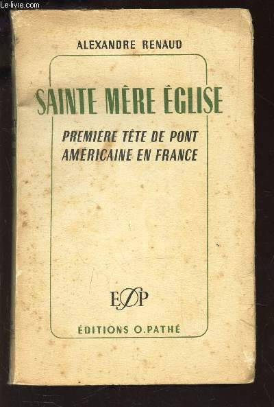 SAINTE MERE EGLISE - PREMIERE TETE DE PONT AMERCAINE EN FRANCE