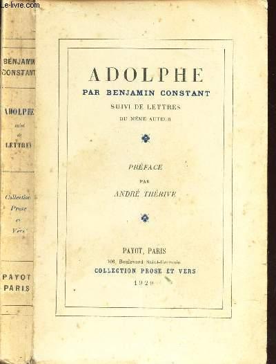 ADOLPHE - SUIVI DE LETTRES DU MEME AUTEUR. / COLLECTION PROSE ET VERS.