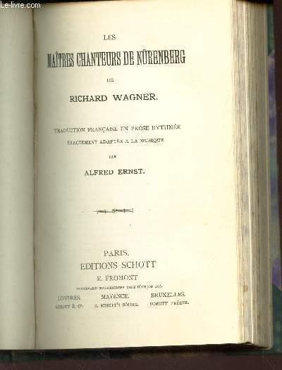 LES MAITRES CHANTEURS DE NURENBERG - traduction francaise en prose rythmée exactement adtée a la musique par Alfred ERNST.