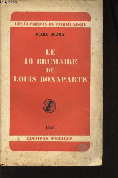 LE 18 BRUMAIRE DE LOUIS BONAPARTE / LES ELEMENTS DU COMMUNISME.