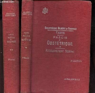 PRECIS D'OBSTETRIQUE - EN 2 VOLUMES / TOME 1 : Accouchement normal + TOME II : Accouchement pahologique. / 3eme EDITION.