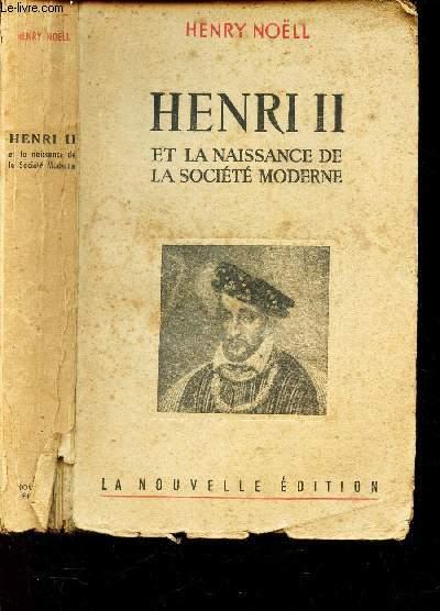 HENRI II ET LA NAISSANCE DE LA SOCIETE MODERNE