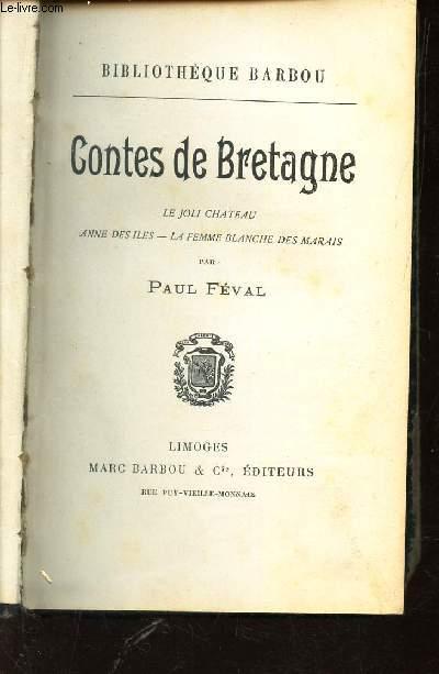 CONTES DE BRETAGNE / Le joli chateau - Anne des iles - LA femme blanche des marais.