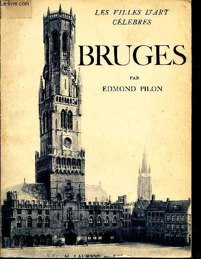 BRUGES - LES VILLES D'ART CELEBRES.