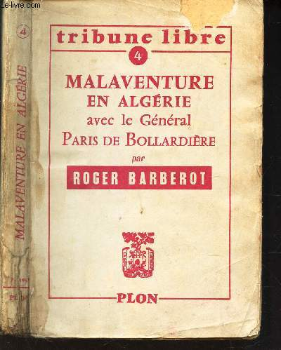 MALAVENTURE EN ALGERIE AVEC LE GENERAL PARIS DE BOLLARDIERE  / N°4 LE LA COLLECTION