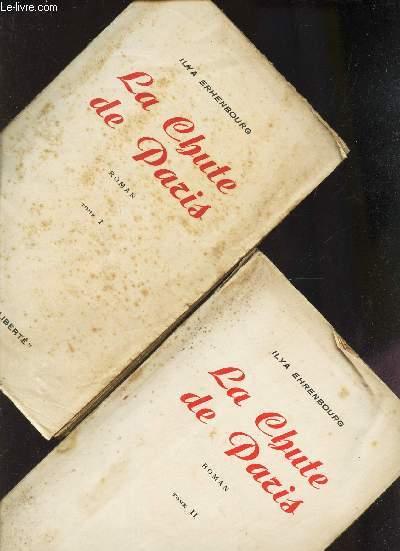 LA CHUTE DE PARIS - EN 2 VOLUMES - TOMES 1 + 2.