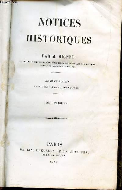 NOTICES HISTORIQUES - TOME PREMIER / DEUXIEME EDITION.
