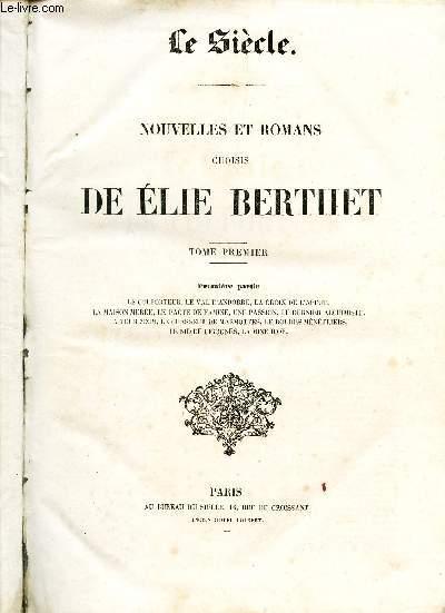NOUVELLES ET ROMANS DE ELIE BERTHET - TOME PREMIER / 1ere partie : Le colporteur, le Val d'Andorre, la croix de l'affut, la maison murée, le pacte de famine, une passion, le dernier alchimiste, la tour Zizim, le chasseur de marmottes, le roi des menetrier