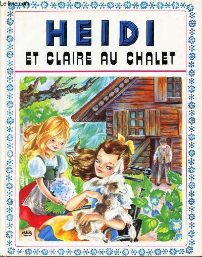 HEIDI ET CLAIRE AU CHALET / N°6 DE LA COLLECTION