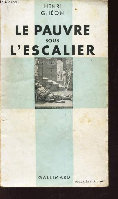LE PAUVRE SOUS L'ESCALIER. / 4eme EDITION
